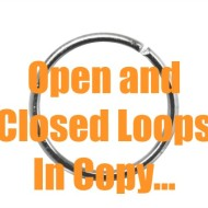 Open and Closed Loops…