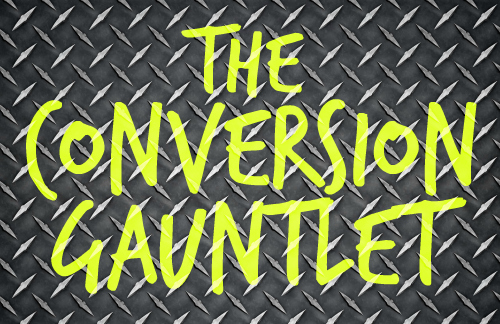 The Conversion Gauntlet: An Overview